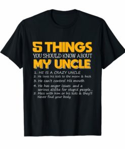 5 things you should know about my uncle T-shirt