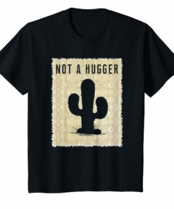 Vintage NOT A HUGGER T-Shirt - Funny Retro Poster Cactus Tee