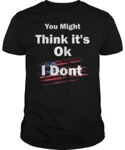 Adam Schiff You Might Think It's OK Unisex Shirt