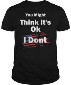Adam Schiff You Might Think It's OK Unisex Shirt