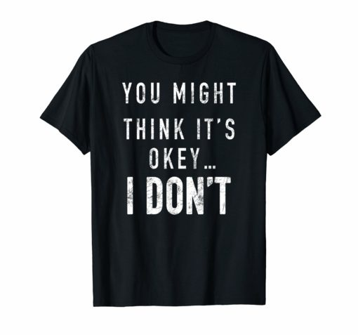 Adam Schiff You Might Think it's Ok Classic Shirt