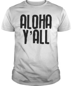 Aloha Y'all T-Shirt Hawaii Beach Vacation Hawaiian