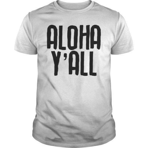 Aloha Y'all T-Shirt Hawaii Beach Vacation Hawaiian