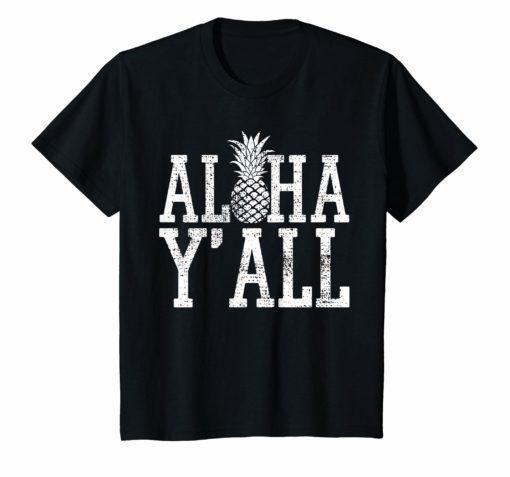 Aloha Y'All T Shirt Hawaii Hawaiian Pineapple Vacation Tee