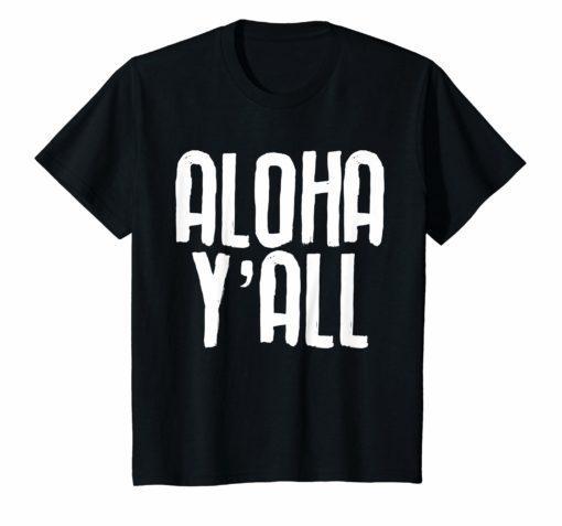 Aloha Y'all T-Shirt Hawaii Beach Vacation Hawaiian Shirt