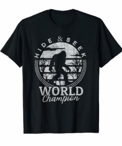 Bigfoot Hide and Seek World Champion Sasquatch Gift T-Shirt
