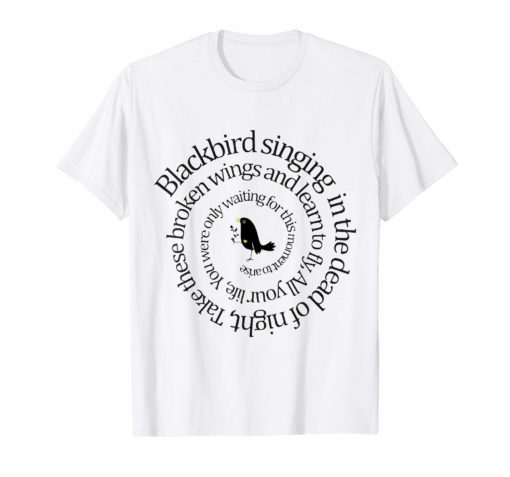 Blackbird Singing In The Dead Of Night Hippie T-Shirt