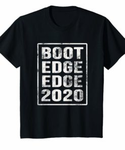 Boot Edge Edge 2020 Tee Shirt Pete Buttigieg 2020 President