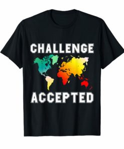 Challenge accepted map Tshirt travel world traveler shirt