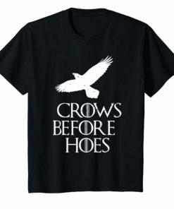 Crows Before Hoes Funny T-Shirt Winter Is Here Shirt