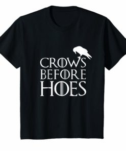 Crows Before Hoes Gift Shirt