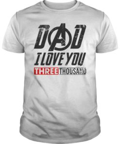 Dad I Love You Three Thousand TShirt