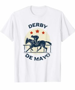Derby De Mayo Horse Racing Tequila Drinking Cinco T-Shirt