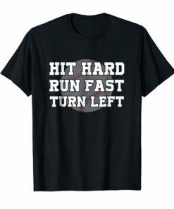 Hit Hard Run Fast Turn Left Baseball Funny Sport T-Shirt