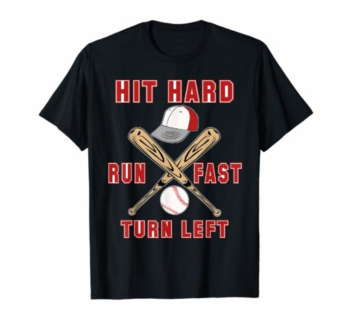 Hit Hard Run Fast Turn Left Funny Baseball Shirt Sport GiftHit Hard Run Fast Turn Left Funny Baseball Shirt Sport Gift