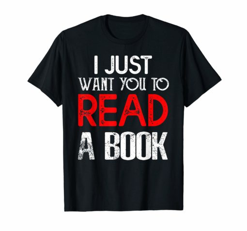 I JUST WANT YOU TO READ A BOOK