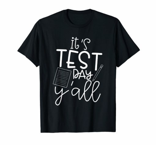 It's Test Day Y'all Funny Teacher Gift Shirt
