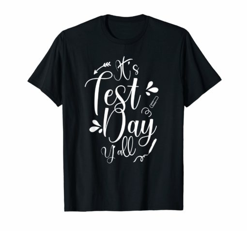 It's Test Day Y'all T Shirt