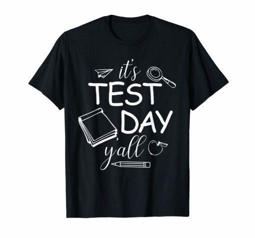 It's Test Day Y'all Teacher Exam Testing Tshirt Teacher Gift