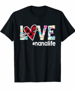 Love nana life T-shirt