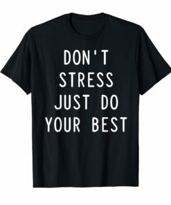 Motivational Teacher Shirt-State Testing Just do your best