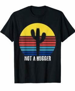 Not A Hugger Vintage TShirt Funny Shirt Cactus Sarcastic Tee