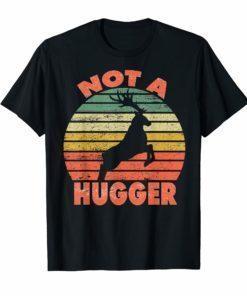 Not a hugger T shirt vintage deer Shirt Gifts Men Women