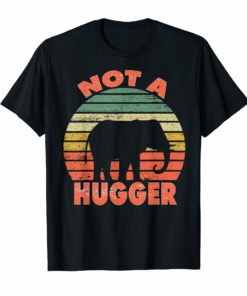Not a hugger T shirt vintage elephant Shirt Gifts Men Women