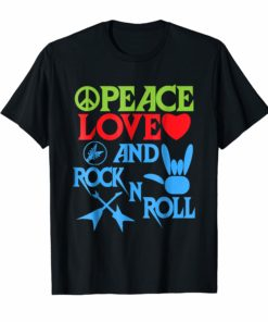 Peace, Love and Rock n Roll Shirt Gift idea for Man & Woman