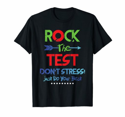 Rock The Test Don't Stress! Just Do Your Best T- Shirt