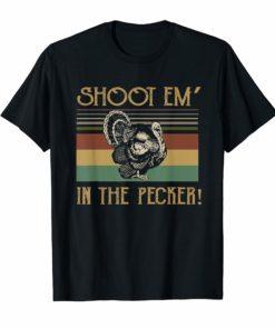 Shoot Em In The Pecker Turkey Hunting Legend Hunter T-Shirt