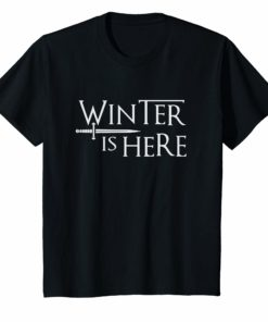 Winter is Here With Great Sword T-Shirt