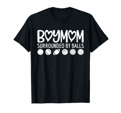 Womens Boy Mom Surrounded By Balls Tee Shirt