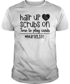 Womens Hair Up Scrubs On Time To Play Cards Nurselife Shirt