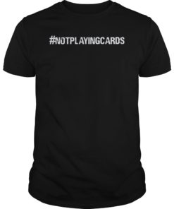 Womens Not Playing Cards Nurse Hashtag T-Shirt