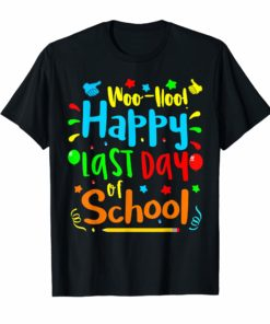 Woo Hoo Happy Last Day of School T Shirt
