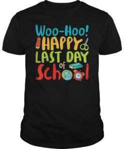 Woo Hoo Happy Last Day of School T-Shirt Teacher Gift