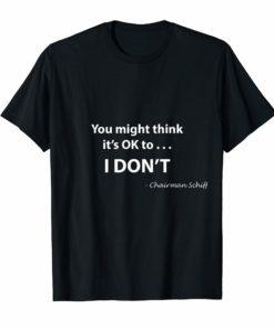 You Might ThinkIt's Ok I Don't Shirt