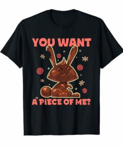 You Want A Piece Of Me Funny Easter Bunny Chocolate T-Shirt