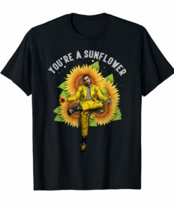 You're a sunflower Post Malon Rapper Lover Gift T-Shirt