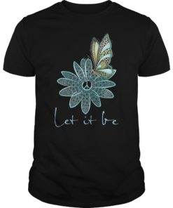 Let It Be Hippie Flower Peace Butterfly Lover For Men Women T-Shirt