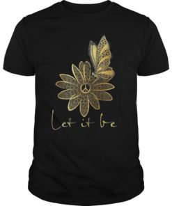 Let It Be Hippie Flower Peace Butterfly Lover For Men Women Tee Shirt