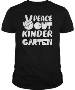Peace Out Kindergarten TShirt Class of 2019 Graduation