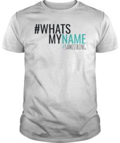 #WhatsMyName #SamiStrong T-Shirt