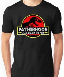 Womens Fatherhood is a Walk in the Park Funny T-Shirt