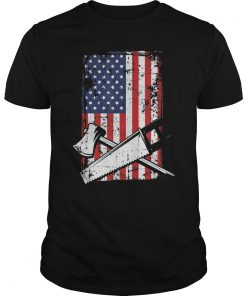 4th July American Flag Woodworking Lumberjack Carpenter Gift T-Shirt