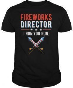 4th Of July Fireworks Director I Run You Run T-Shirts