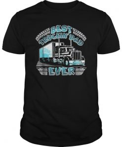 Best Trucking Dad Ever Truck Driver Father's Day Gift Shirt