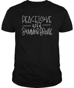 Peace Love And Summer Break Teacher Shirt Summer Vacation T-Shirt