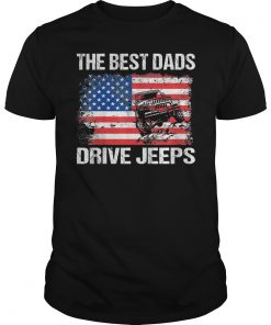 The Best Dads Drive Jeeps American Flag Jeeps T-Shirt
